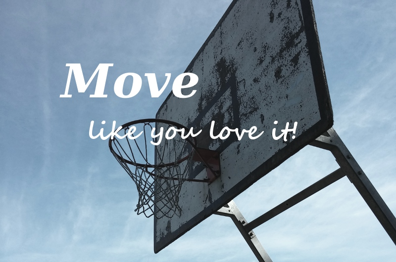 move like you love it!